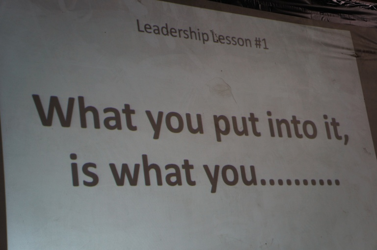 What you put into it is what you get out of it! As leaders you all put 100%!